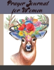 Prayer Journal for Women: 120 Days Scripture, Devotional & Guided Prayer Journal Cover Image