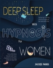 Deep Sleep with Hypnosis for Women: Say Bye-Bye to Anxiety, Insomnia Struggle and Bad Habits Before Bed - Find out Mind-Body Relaxation with Ocean Vis Cover Image