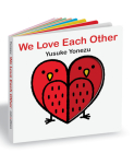 We Love Each Other (Yonezu Board Book) Cover Image