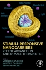 Stimuli-Responsive Nanocarriers: Recent Advances in Tailor-Made Therapeutics Cover Image