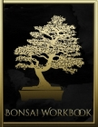 Bonsai Workbook: The handy organizer for bonsai tree growing and care I Black Edition Cover Image