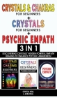 CRYSTALS AND CHAKRAS FOR BEGINNERS + CRYSTAL FOR BEGINNERS + PSYCHIC EMPATH - 3 in 1: Discovering Crystals' Hidden Power and Empath Healing to Enhance Cover Image