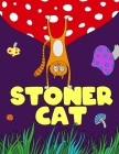 Stoner Cat: Cats Smoking Weed with Psychedelic Patterns Coloring Book for Adults Cover Image