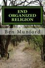 End Organized Religion: Mind Freedom Cover Image