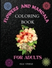 Flowers and Mandala Coloring Book for Adults: Awesome Mandala Adult Coloring Book: Stress Relieving Cover Image