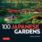 100 Japanese Gardens: The Best Gardens to Visit in Japan Cover Image