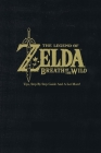 The Legend of Zelda: Breath of the Wild: Tips, Step By Step Guide And A Lot More!: The Legend of Zelda Guide Book Cover Image