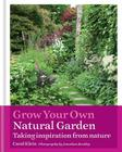 Grow Your Own Natural Garden: Taking inspiration from nature Cover Image