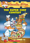 Super Chef Contest (Geronimo Stilton #58) Cover Image