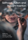 Selfhood, Autism and Thought Insertion (Journal of Consciousness Studies) Cover Image