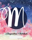 Composition Notebook: College Ruled - Initial M - Personalized Back to School Composition Book for Teachers, Students, Kids and Teens with M Cover Image
