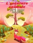 L'aventure animale - Livre De Coloriage Pour Enfants: 100 pages à colorier pour les enfants Cover Image
