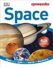 Eye Wonder: Space: Open Your Eyes to a World of Discovery Cover Image