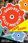 Good-Bye Bully Machine Card Game Cover Image