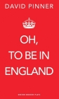 Oh, to Be in England (Oberon Modern Plays) Cover Image