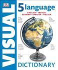 5 Language Visual Dictionary: English, French, German, Spanish, Italian Cover Image
