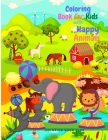 Coloring Book for Kids with Happy Animals - Amazing Coloring Book with Circus Animals, Farm Animals and Woodland Animals Great Gift for Children. Cover Image