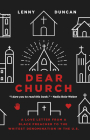 Dear Church: A Love Letter from a Black Preacher to the Whitest Denomination in the Us Cover Image