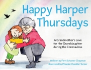 Happy Harper Thursdays: A Grandmother's Love for Her Granddaughter during the Coronavirus Cover Image