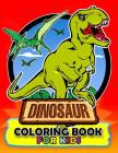 Dinosaur Coloring Book For Kids: Coloring Book Easy, Fun, Beautiful Coloring Pages Tyrannosaurus Rex, Velociraptor, Triceratops and Friend 3-5 Cover Image