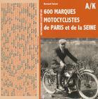 Dictionnaire Illustre Des 600 Marques Motocyclistes de Paris Et de la Seine, Tome 1: AB A Kreutzberger Cover Image
