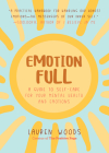 Emotionfull: A Guide to Self-Care for Your Mental Health and Emotions (Help with Self-Worth and Self-Esteem, Anxieties & Phobias) Cover Image