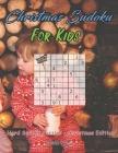 Christmas Sudoku For Kids: Hard Sudoku Puzzles - Christmas Edition Cover Image