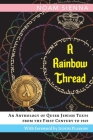 A Rainbow Thread: An Anthology of Queer Jewish Texts from the First Century to 1969 Cover Image