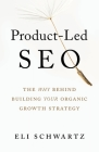 Product-Led SEO: The Why Behind Building Your Organic Growth Strategy Cover Image