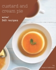 Wow! 365 Custard and Cream Pie Recipes: Custard and Cream Pie Cookbook - Your Best Friend Forever Cover Image