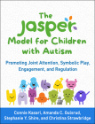 The JASPER Model for Children with Autism: Promoting Joint Attention, Symbolic Play, Engagement, and Regulation Cover Image