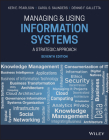 Managing and Using Information Systems: A Strategic Approach Cover Image