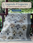 Legends & Legacies: 13 Quilts for Reproduction Prints Cover Image
