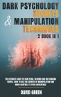 Dark Psychology Secrets & Manipulation Techniques: 2 Book in 1: The Ultimate Guide to Analyzing, Reading and Influencing People.How to Use the Secrets Cover Image