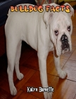 Bulldog Facts: BULLDOG fact for girl age 1-10 BULLDOG fact for boy age 1-10 facts about all about BULLDOG Cover Image
