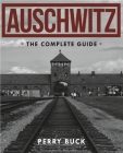 Auschwitz: The Complete Guide Cover Image