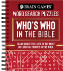Brain Games - Word Search Puzzles: Who's Who in the Bible: Learn about the Lives of the Most Influential Figures in the Bible Cover Image