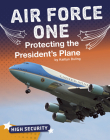Air Force One: Protecting the President's Plane Cover Image