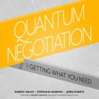 Quantum Negotiation Lib/E: The Art of Getting What You Need Cover Image