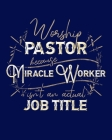 Worship Pastor Because Miracle Worker Isn't an Actual Job Title: Dot Grid Notebook - 8 x 10 - Soft Matte Cover Cover Image