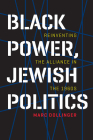 Black Power, Jewish Politics: Reinventing the Alliance in the 1960s (Brandeis Series in American Jewish History, Culture, and Life) Cover Image