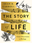 The Story of Life: Great Discoveries in Biology Cover Image