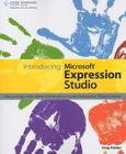 Introducing Microsoft Expression Studio: Using Design, Web, Blend, and Media to Create Professional Digital Content Cover Image