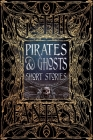 Pirates & Ghosts Short Stories (Gothic Fantasy) Cover Image