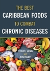 The Best Caribbean Foods To Combat Chronic Diseases Cover Image