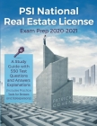 PSI National Real Estate License Exam Prep 2020-2021: A Study Guide with 550 Test Questions and Answers Explanations (Includes Practice Tests for Brok Cover Image