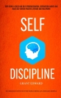 Self Discipline: Stop Being A Child And Beat Procrastination, Distraction Habits And Have Self-driven Positive Attitude And Willpower ( Cover Image