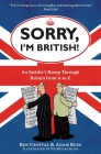 Sorry, I'm British!: An Insider's Romp Through Britain from A to Z Cover Image