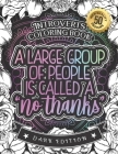 Introverts Coloring Book: A Large Group Of People Is Called No Thanks: Oddly Satisfying Adults Colouring Gift Book With Humorous Relatable Anti- Cover Image