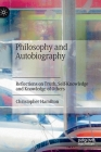 Philosophy and Autobiography: Reflections on Truth, Self-Knowledge and Knowledge of Others Cover Image